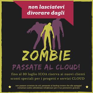 Non lasciatevi divorare dagli zombie. Passate al cloud!